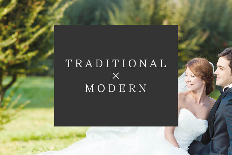 TRADITIONAL × MODERN